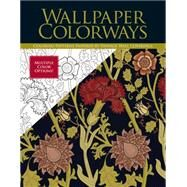 Wallpaper Colorways Coloring Patterns Inspired by Vintage Wall Coverings by Unknown, 9781942021742