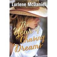 The Year of Chasing Dreams by McDaniel, Lurlene, 9780385741743