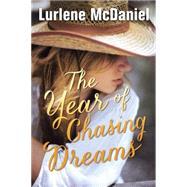 The Year of Chasing Dreams by McDaniel, Lurlene, 9780385741743