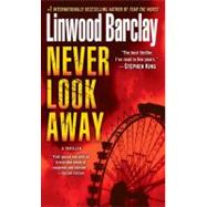 Never Look Away by Barclay, Linwood, 9780553591743