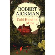 Cold Hand in Mine by Aickman, Robert; Shearsmith, Reece, 9780571311743