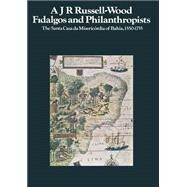 Fidalgos and Philanthropists by Russell-Wood, A. J. R., 9781349001743