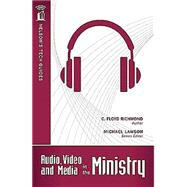 Nelson's Tech Guides: Audio, Video, And Media In The Ministry by Richmond, Clarence Floyd, 9781418541743