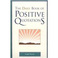 The Daily Book of Positive Quotations by Picone, Linda, 9781577491743