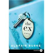 The Ex by Burke, Alafair, 9780062441744