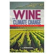 Wine and Climate Change by Johnson-bell, L. J., 9781580801744