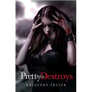 Pretty When She Destroys by Frater, Rhiannon, 9781618681744