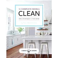 The Complete Book of Clean Tips & Techniques for Your Home by Hammersley, Toni; A Bowl Full of Lemons, 9781681881744