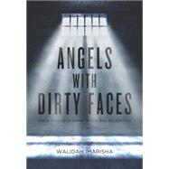 Angels With Dirty Faces by Imarisha, Walidah, 9781849351744