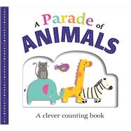 Picture Fit Board Books: A Parade of Animals (Large) A Counting Book by Priddy, Roger, 9780312521745