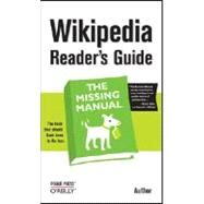 Wikipedia Readers Guide: The Missing Manual by BROUGHTON JOHN, 9780596521745
