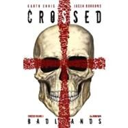 Crossed Volume 4 Badlands by Ennis, Garth; Delano, Jamie; Burrows, Jacen, 9781592911745