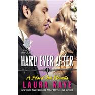 Hard Ever After by Kaye, Laura, 9780062421746