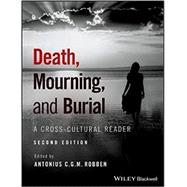 Death, Mourning, and Burial by Robben, Antonius C. G. M., 9781119151746