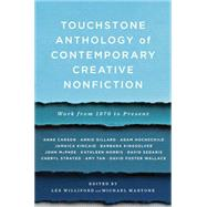 Touchstone Anthology of Contemporary Creative Nonfiction : Work from 1970 to the Present by Lex Williford; Michael Martone, 9781416531746