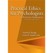 Practical Ethics for Psychologists: A Positive Approach by Knapp, Samuel J.; Vandecreek, Leon D., 9781433811746
