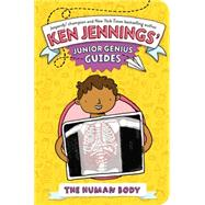 The Human Body by Jennings, Ken; Lowery, Mike, 9781481401746