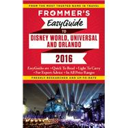 Frommer's EasyGuide to Disney World, Universal and Orlando 2016 by Cochran, Jason, 9781628871746