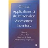 Clinical Applications of the Personality Assessment Inventory by Blais,Mark A., 9781138881747