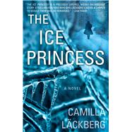The Ice Princess A Novel by Läckberg, Camilla; Murray, Steven T., 9781451621747