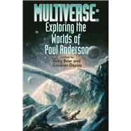 Multiverse by Bear, Greg; Dozois, Gardner R.; Cherryh, C. J.; Flint, Eric; Brooks, Terry, 9781476781747