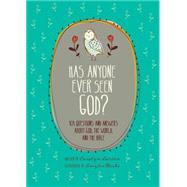 Has Anyone Ever Seen God? by Weeks, Amylee; Watkins, Jerry (PRD); Larsen, Carolyn, 9781496411747