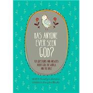 Has Anyone Ever Seen God? by Weeks, Amylee; Watkins, Jerry (PRD); Larsen, Carolyn, 9781496411747