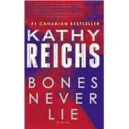Bones Never Lie by Reichs, Kathy, 9781501111747