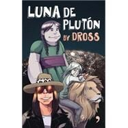 Luna de Plutón / Pluto's Moon by Dross, 9786070731747