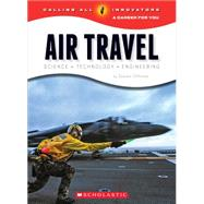 Air Travel: Science Technology Engineering by Otfinoski, Steven, 9780531211748