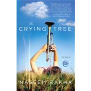 The Crying Tree by Rakha, Naseem, 9780767931748