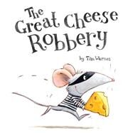 The Great Cheese Robbery by Warnes, Tim, 9781589251748