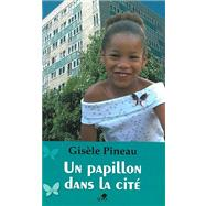 Un papillon dans lA cite by Pineau, Gisele, 9782842801748