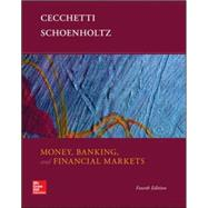 Money, Banking and Financial Markets by Cecchetti, Stephen; Schoenholtz, Kermit, 9780078021749
