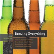 Brewing Everything by Crissman, Dan, 9781682681749