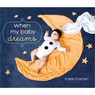 When My Baby Dreams by Enersen, Adele, 9780062071750