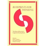 Blueprints for Thinking: The Role of Planning in Cognitive Development by Edited by Sarah L. Friedman , Ellin Kofsky Scholnick , Rodney R. Cocking, 9780521051750