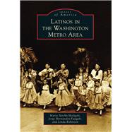 Latinos in the Washington Metro Area by Sprehn-malag¢n, Maria; Hernandez-fujigaki, Jorge; Robinson, Linda, 9781467121750