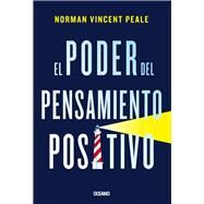 El poder del pensamiento positive / The power of positive thinking by Peale, Norman Vincent, 9786075271750