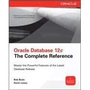 Oracle Database 12c The Complete Reference by Bryla, Bob; Loney, Kevin, 9780071801751