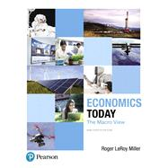 Economics Today The Macro View Plus MyLab Economics with Pearson eText -- Access Card Package by Miller, Roger LeRoy, 9780134641751