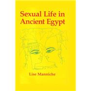 Sexual Life in Ancient Egypt by Manniche, 9781138981751