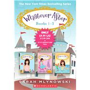 Whatever After Books 1-3 by Mlynowski, Sarah, 9781338101751