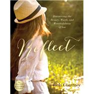 Reflect Discovering the Beauty, Worth, and Wonderfulness of You by Courtney, Vicki, 9781433691751