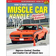 How to Make Your Muscle Car Handle by Mark Savitski, 9781613251751