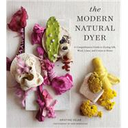 The Modern Natural Dyer by Vejar, Kristine, 9781617691751