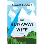 The Runaway Wife by Birkelund, Elizabeth, 9780062431752