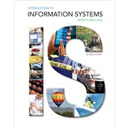 Introduction to Information Systems by Wallace, Patricia, 9780133571752