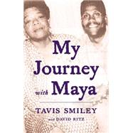 My Journey with Maya by Smiley, Tavis; Ritz, David, 9780316341752