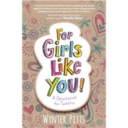 For Girls Like You: A Devotional for Tweens by Pitts, Wynter, 9780736961752